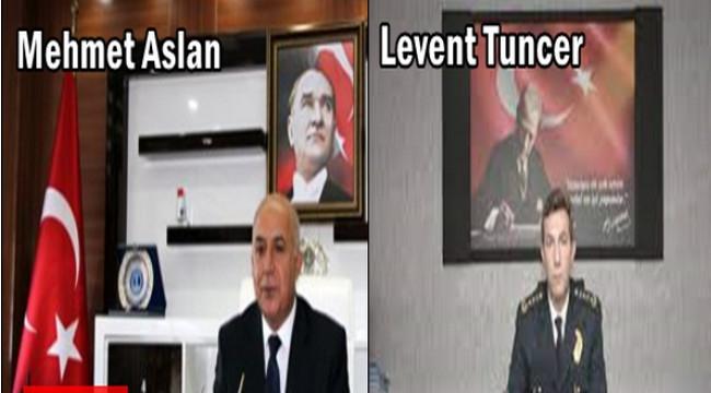 Mehmet Aslan Mersin'e, Levent Tuncer Erzurum'a Emniyet Müdürü